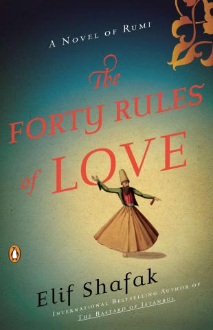 The Forty Rules of Love: A Novel of Rumi By Elif Shafak