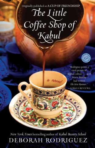 The Little Coffee Shop of Kabul By Deborah Rodriguez